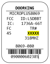 """The gate transmitter number is a 5-digit number and it can be found on the label that is on the back of the device. Look for the numbers directly beneath the abbreviation """"TR#"""" and above """"318MHZ"""". This number is required for gate clicker activation. <br /> <br /> Your gate clicker's label should look similar to the following picture. The highlighted text indicates the location of the TR number."""